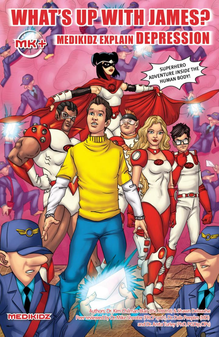What's Up with James? Medikidz Explain Depression by Dr Kim Chilman-Blair and Shawn Deloache