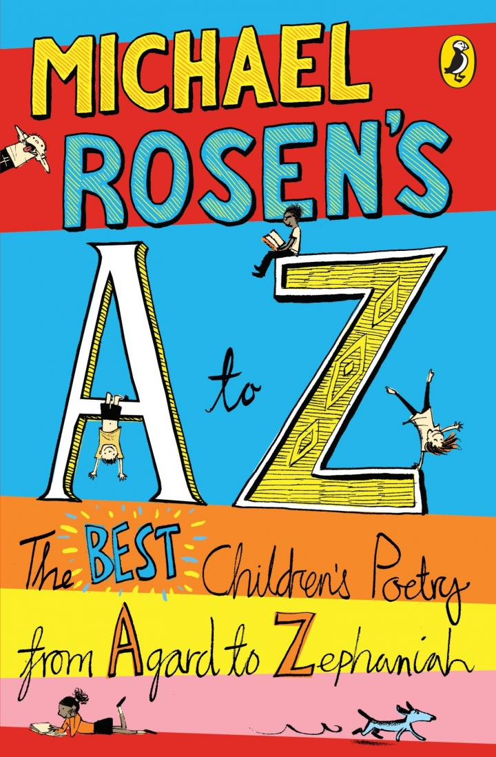 Michael Rosen's A to Z: the best children's poetry from Agard to Zephaniah
