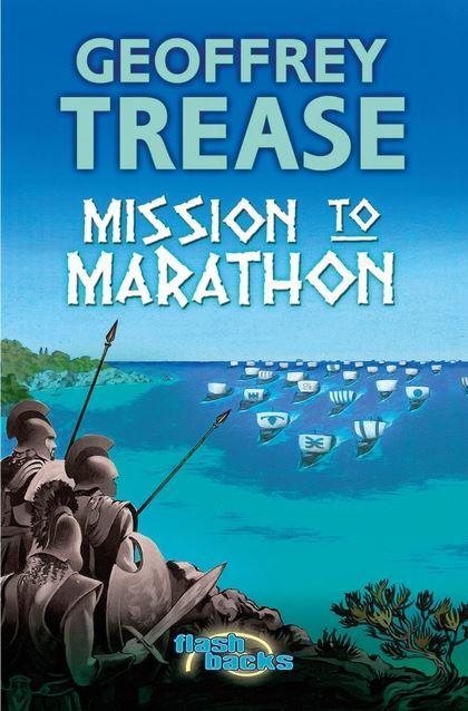 Mission To Marathon by Geoffrey Trease