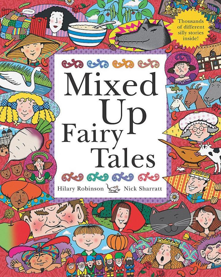 Mixed Up Fairy Tales by Hilary Robinson and Nick Sharratt