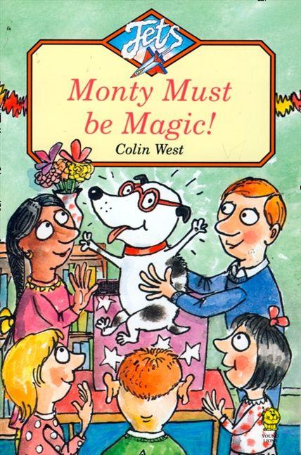 Monty Must be Magic! by Colin West