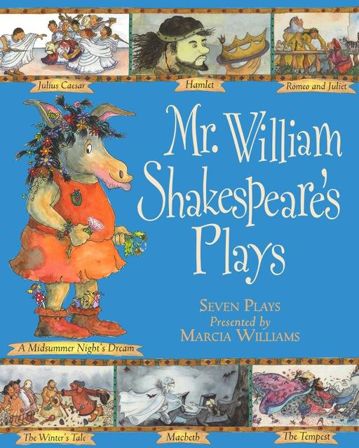 Mr William Shakespeare's Plays by Marcia Williams
