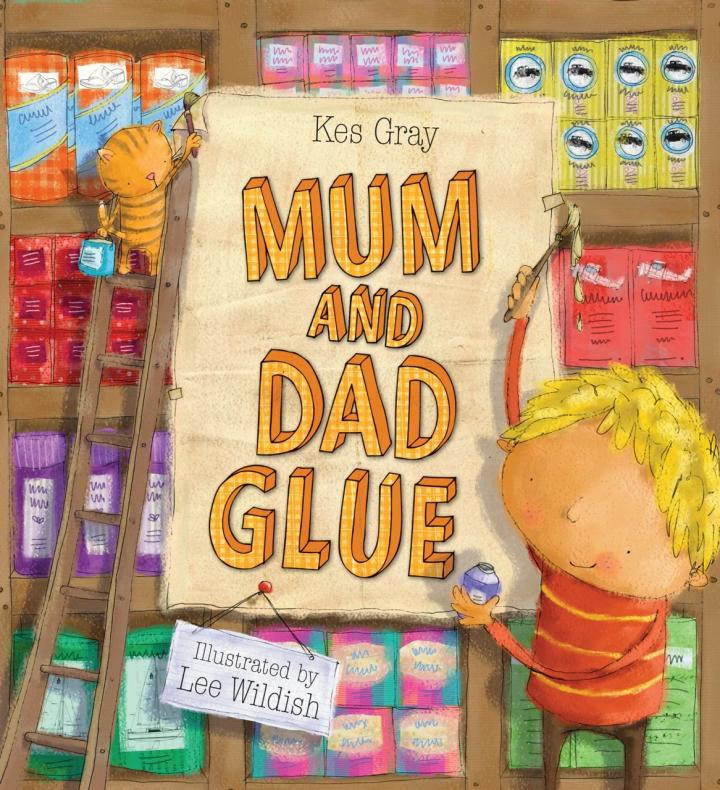 Mum and Dad Glue by Kes Gray