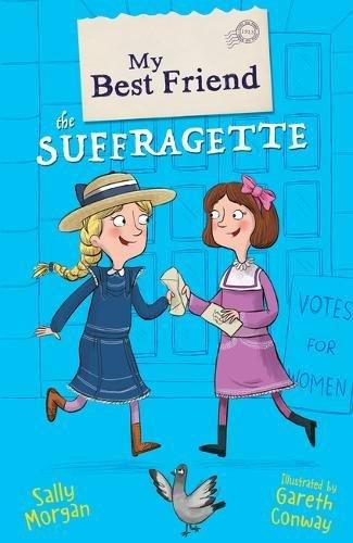 My Best Friend the Suffragette by Sally Morgan