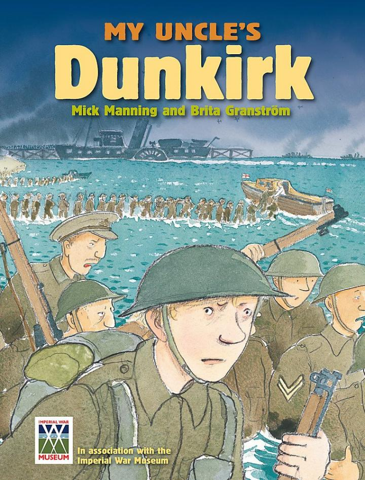 My Uncle's Dunkirk by Mick Manning and Brita Granstrom