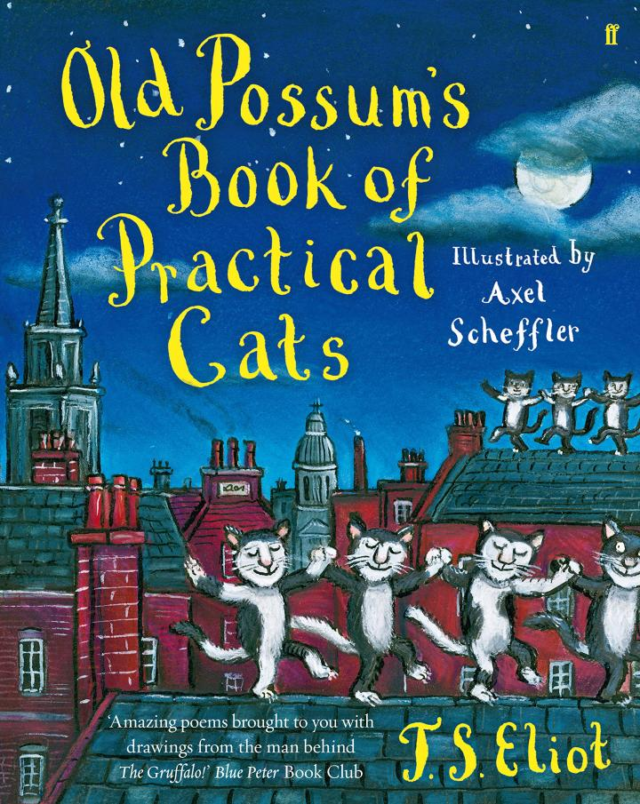 Old Possum's Book of Practical Cats by T.S Eliot, illustrated by Axel Scheffler