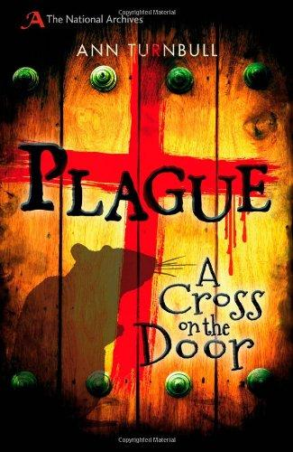 Plague: A Cross on the Door by Ann Turnbull