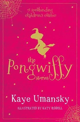 The Pongwiffy Stories by Kaye Umansky