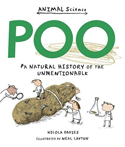 Poo: A Natural History of the Unmentionable by Nicola Davies and Neal Layton