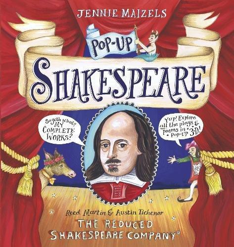 Pop-up Shakespeare: Every play and poem in pop-up 3-D by The Reduced Shakespeare Company