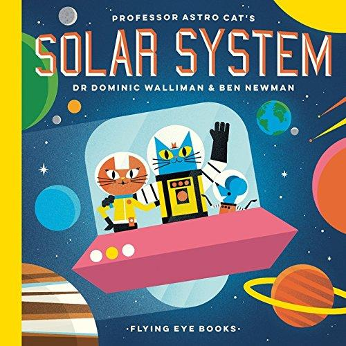 Professor Astro Cat's Solar System by Dr Dominic Walliman