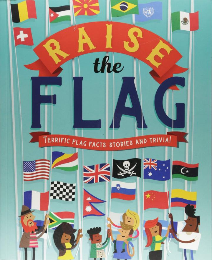 Raise the Flag by Clive Gifford