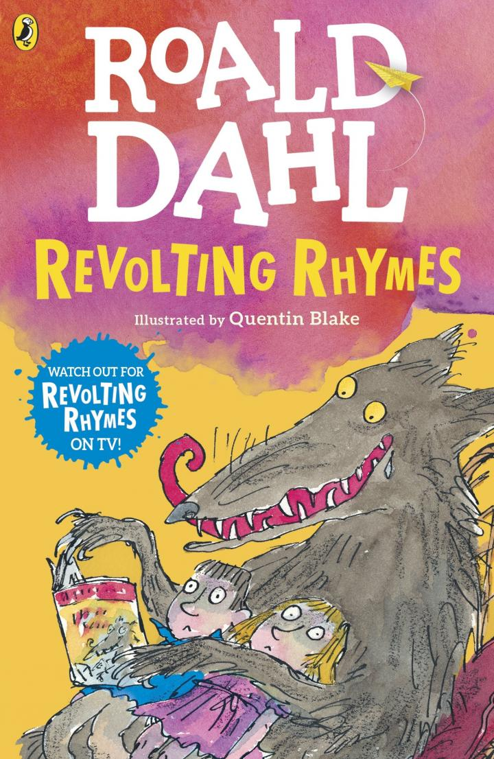Revolting Rhymes by Roald Dahl, illustrated by Quentin Blake