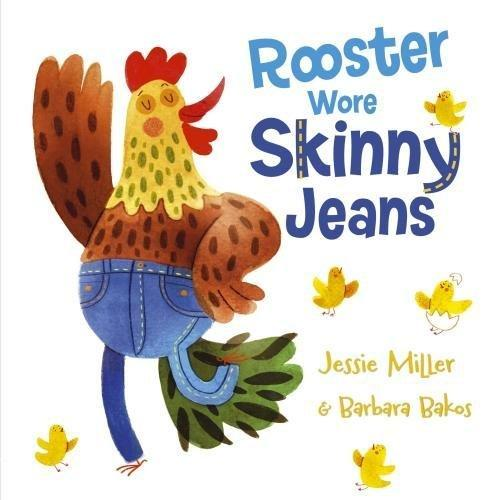 Rooster Wore Skinny Jeans by Jessie Miller