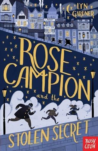 Rose Campion and the Stolen Secret by Lyn Gardner