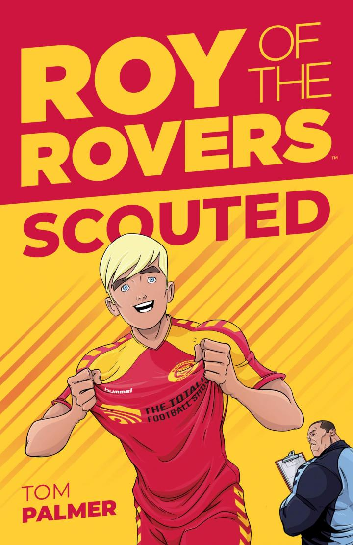Roy of the Rovers: Scouted by Tom Palmer