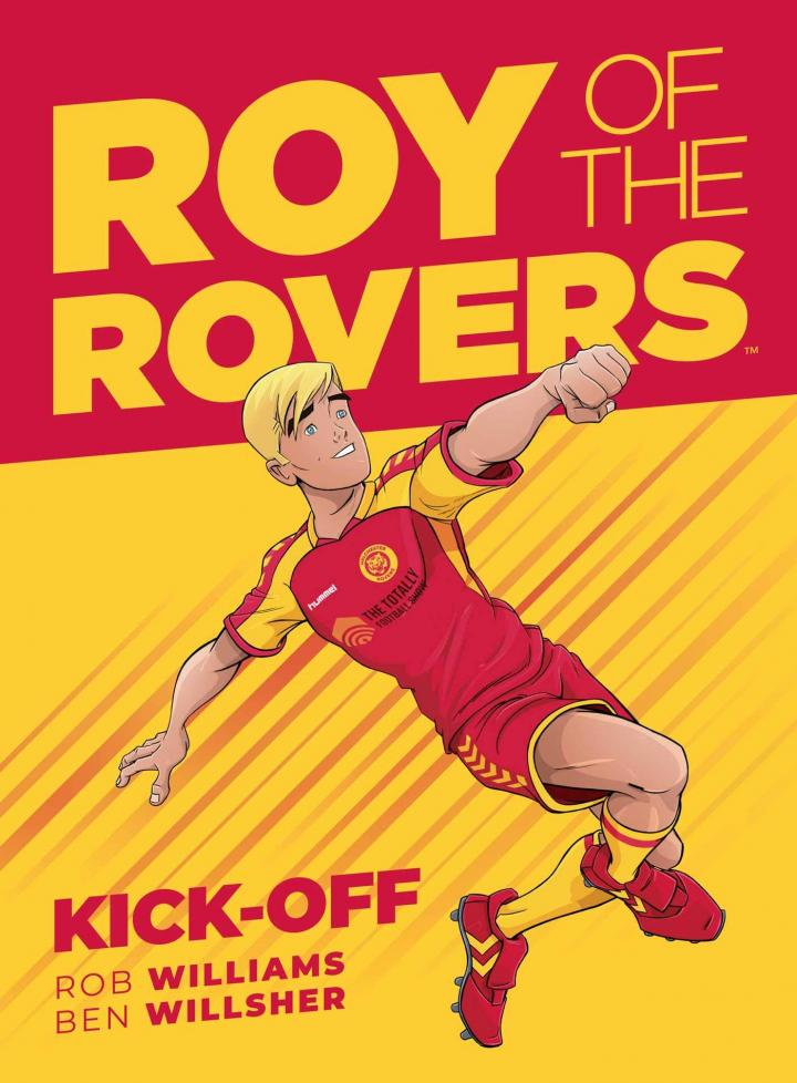 Roy of the Rovers: Kick-Off by Rob Williams