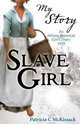 Slave Girl (My Story) by Patricia C McKissack