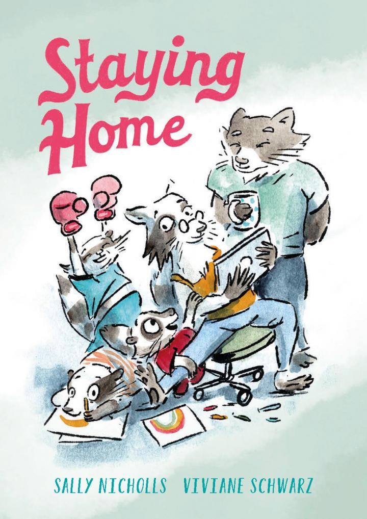 Staying Home by Sally Nicholls and Viviane Schwarz