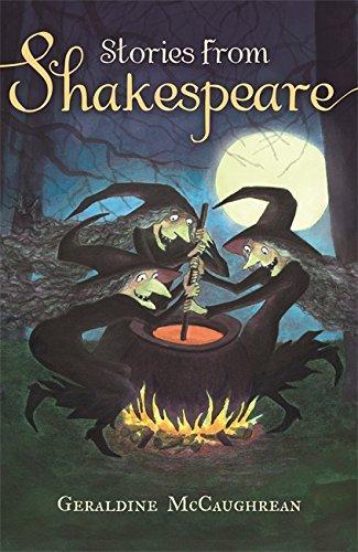 Stories from Shakespeare by Geraldine McCaughrean
