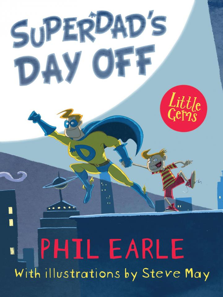 Superdad's Day Off by Phil Earle