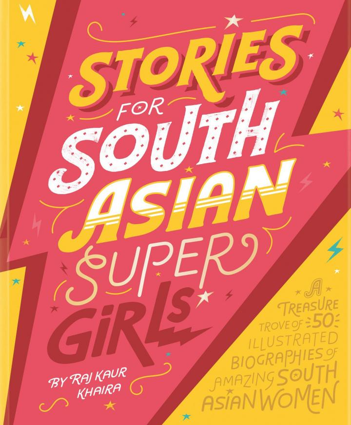 Stories for South Asian Supergirls by Raj Kaur Khaira