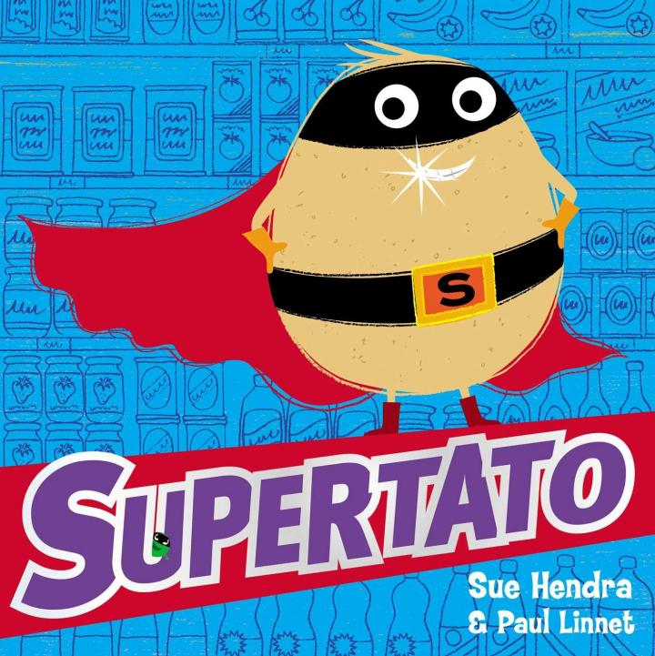 Supertato by Sue Hendra & Paul Linnet
