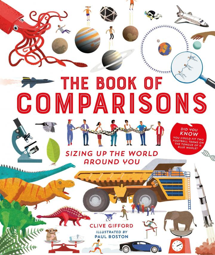 The Book of Comparisons: Sizing up the world around you by Clive Gifford