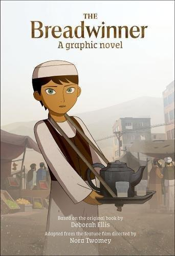 The Breadwinner: A graphic novel based on the original book by Deborah Ellis