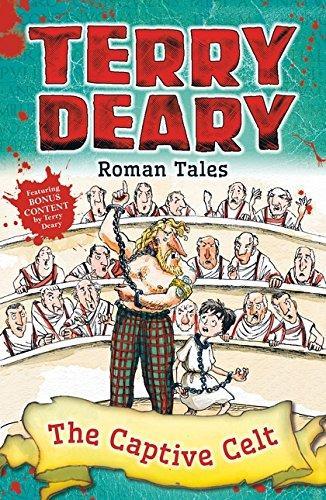 Roman Tales: The Captive Celt by Terry Deary