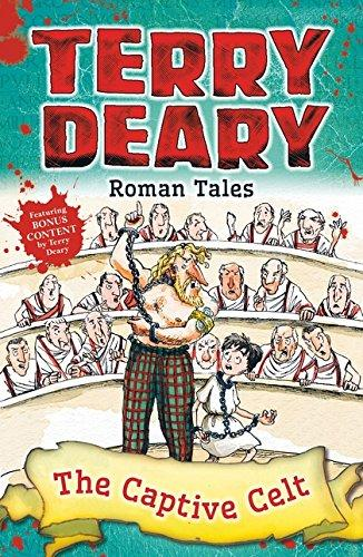 Roman Tales: The Captive Celt by Terry Deary