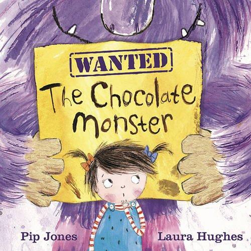 The Chocolate Monster by Pip Jones