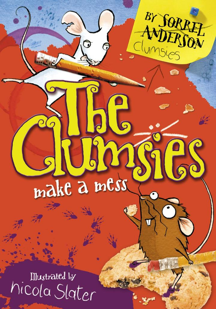 The Clumsies Make a Mess by Sorrel Anderson