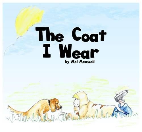 The Coat I Wear by Mel Maxwell