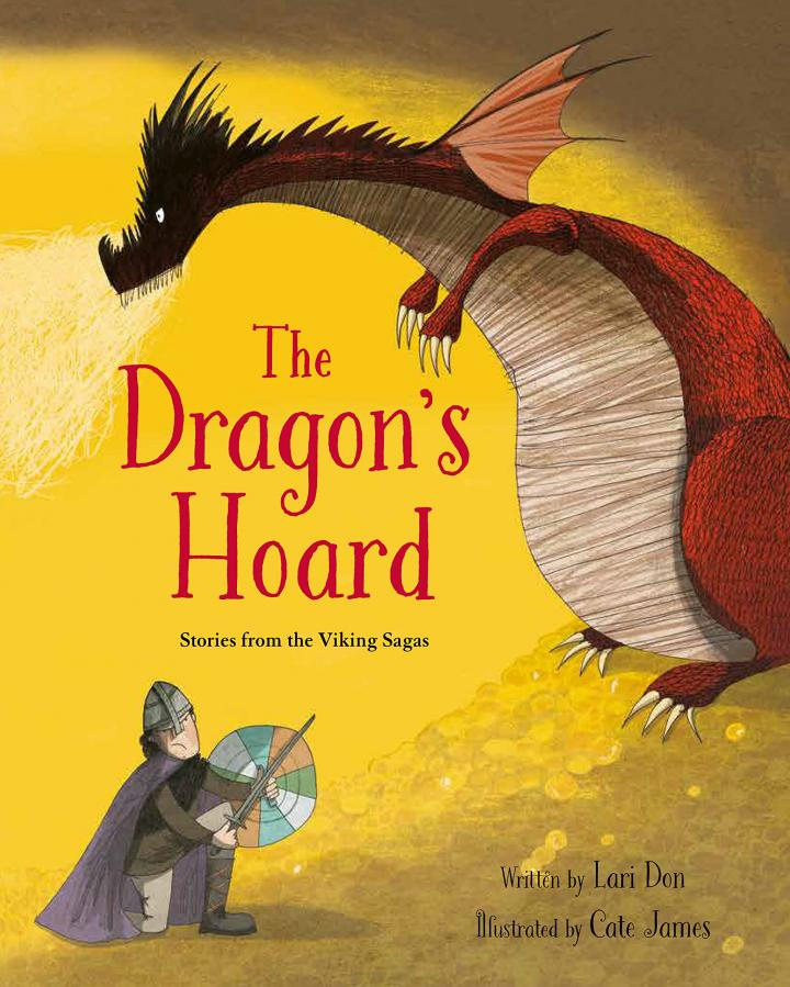 The Dragon's Hoard: Stories from the Viking Sagas by Lari Don and Cate James