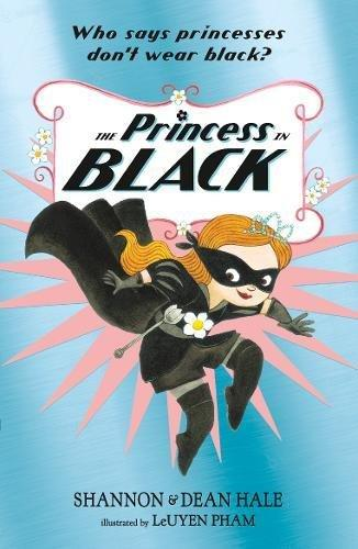 The Princess in Black by Shannon and Dean Hale