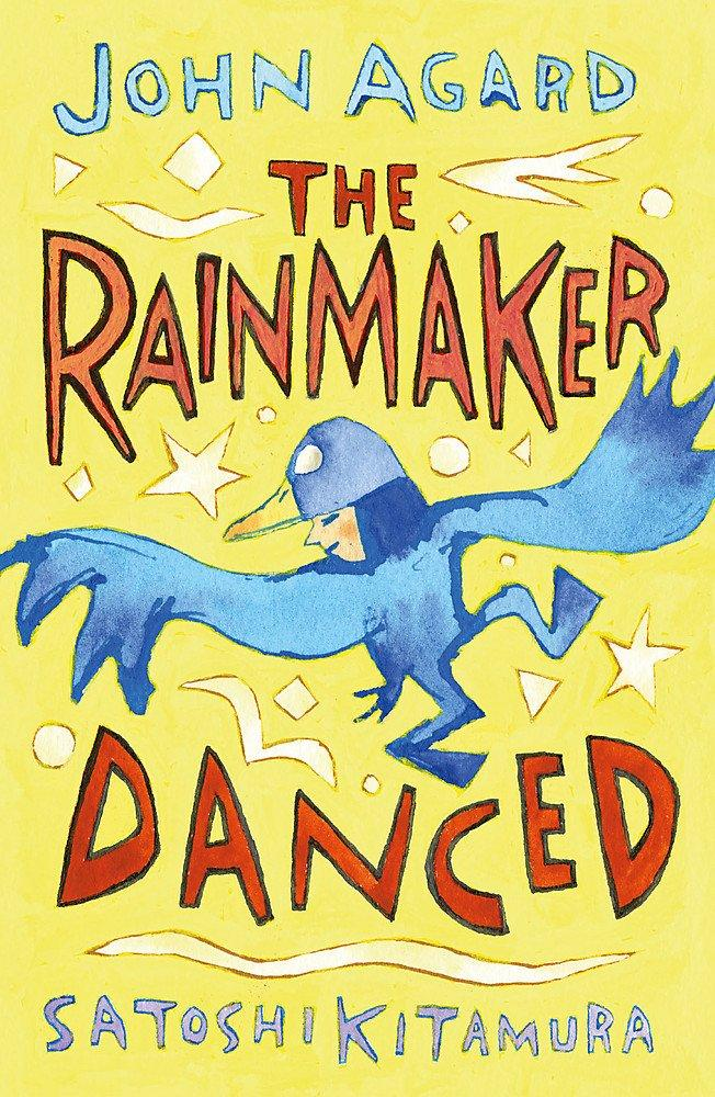 The Rainmaker Danced by John Agard, illustrated by Satoshi Kitamura
