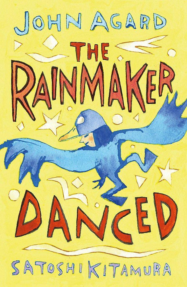 The Rainmaker Danced by John Agard, illustrated by Satoshi Kitamura