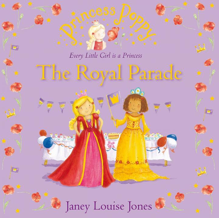 Princess Poppy: The Royal Parade by Janey Louise Jones