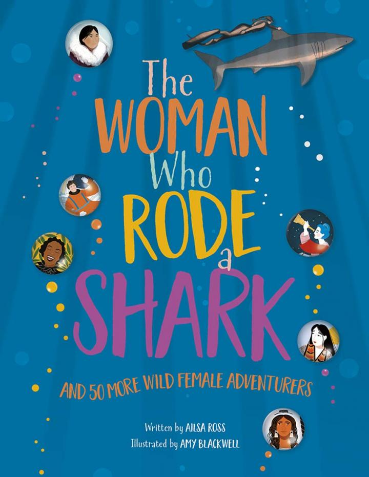 The Woman Who Rode A Shark by Ailsa Ross