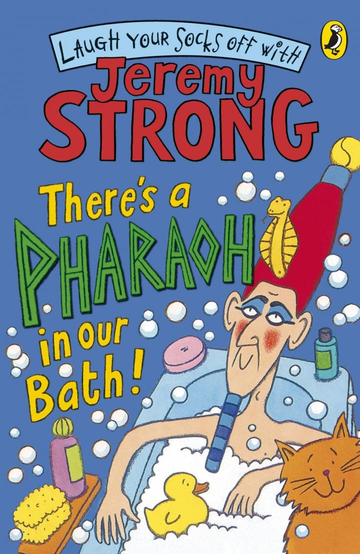 There's A Pharoah In Our Bath! by Jeremy Strong