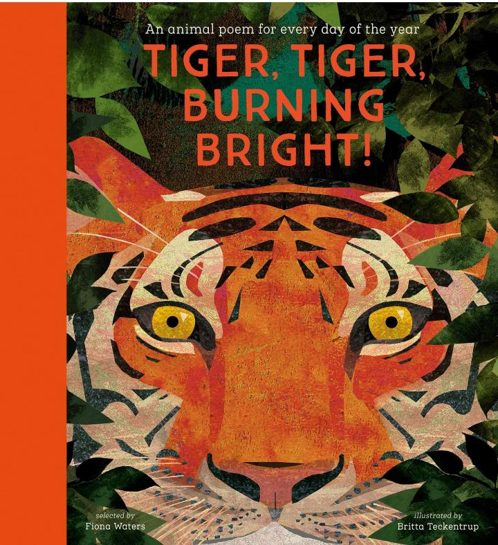 Tiger, Tiger, Burning Bright!: An Animal Poem for Every Day of the Year