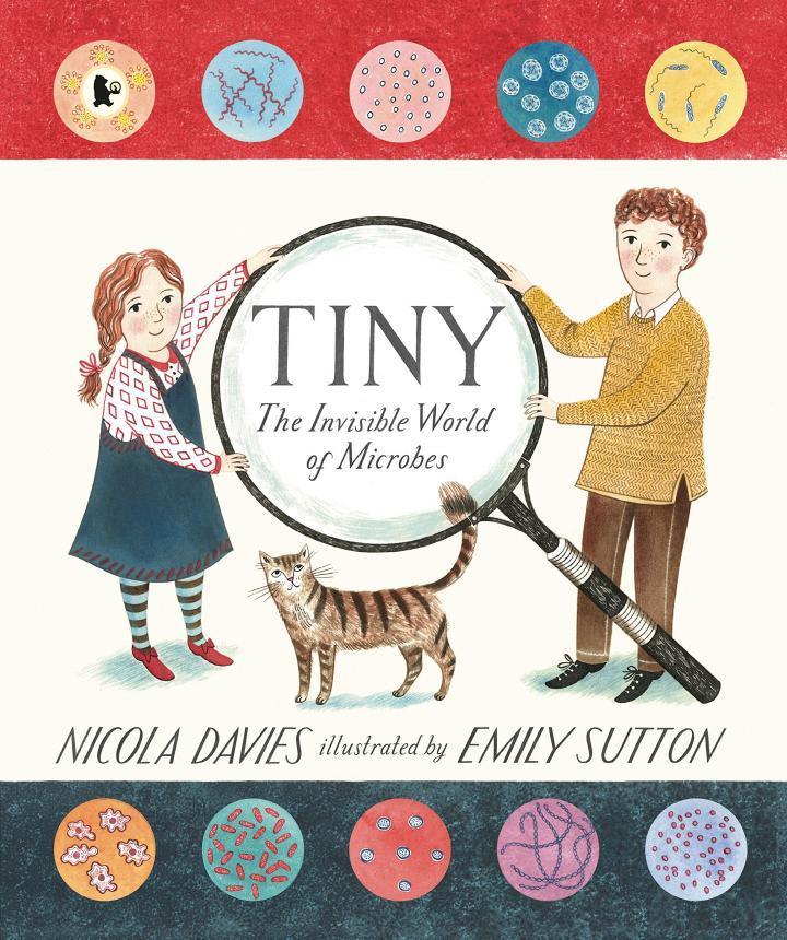 Tiny: The Invisible World of Microbes by Nicola Davies