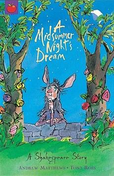 A Midsummer Night's Dream by William Shakespeare adapted by Tony Ross