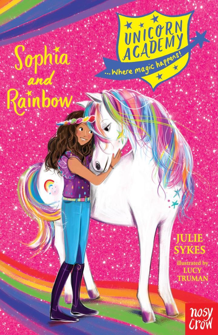 Unicorn Academy: Sophia and Rainbow by Julie Sykes & Lucy Truman