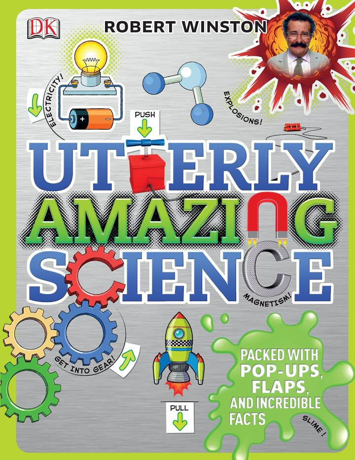 Utterly Amazing Science by Robert Winston