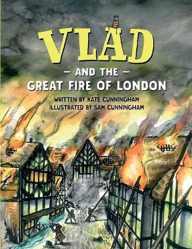 Vlad and the Great Fire of London by Kate Cunnigham