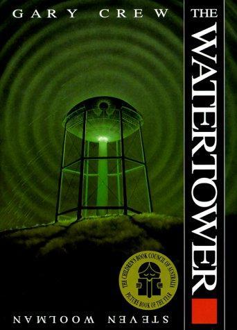 The Watertower by Gary Crew & Steven Woolman