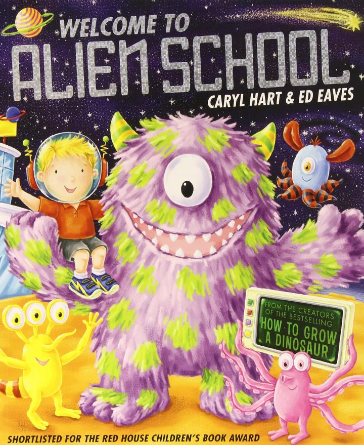 Welcome to Alien School by Caryl Hart & Ed Eaves