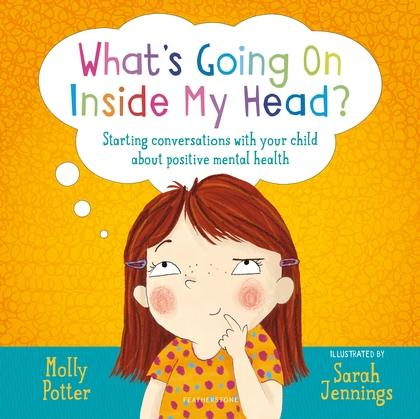 What's going on inside my head? by Molly Potter and Sarah Jennings